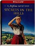 Secrets in the Hills A Josefina Mystery