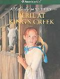 Peril at King's Creek A Felicity Mystery