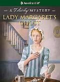 Lady Margaret's Ghost: A Felicity Mystery (American Girl Mysteries Series)