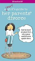 A Smart Girls Guide to Her Parents Divorce