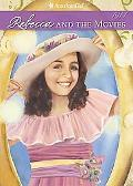 Rebecca and the Movies (American Girl Collection Series: Rebecca #4)
