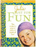 Julie Just for Fun: The Make It, Play It, Solve It Book of Fun! (American Girl Library)