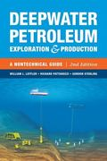 Deepwater Petroleum Exploration and Production : A Nontechnical Guide