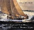 Wooden Ships and Iron Men The Maritime Art Of Thomas Hoyne