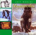 Mammoths Giants of the Ice Age
