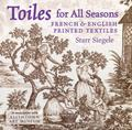 Toiles for All Seasons French & English Printed Textiles