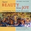 Outer Beauty Inner Joy : Comtemplating the Soul of the Renaissance