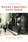 Walks Through Lost Paris A Journey into the Heart of Historic Paris