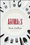 Animals: A Novel