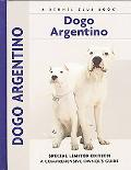 Dogo Argentino A Comprehensive Owner's Guide