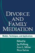 Divorce and Family Mediation Models, Techniques, and Applications