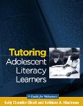 Tutoring Adolescent Literacy Learners A Guide for Volunteers