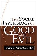 Social Psychology of Good and Evil