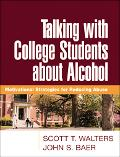 Talking With College Students About Alcohol Motivational Strategies for Reducing Abuse