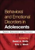 Behavioral And Emotional Disorders in Adolescents Nature, Assessment, And Treatment