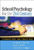 School Psychology for the 21st Century Foundations And Practices