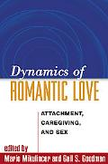 Dynamics of Romantic Love Attachment, Caregiving, and Sex