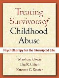 Treating Survivors of Childhood Abuse Psychotherapy for the Interrupted Life