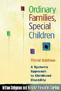 Ordinary Families, Special Children A Systems Approach to Childhood Disability