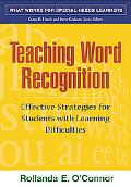 Teaching Word Recognition Effective Strategies for Students With Learning Difficulties