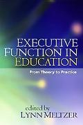 Executive Function in Education From Theory to Practice