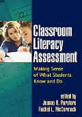 Classroom Literacy Assessment Making Sense of What Students Know And Do