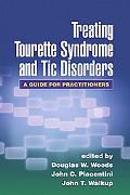 Treating Tourette Syndrome and Tic Disorders A Guide for Practitioners