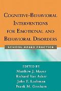 Cognitive-Behavioral Interventions for Emotional and Behavioral Disorders: School-Based Prac...