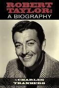 Robert Taylor : A Biography