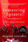 ROMANCING OPIATES, REVISED PAPENOPACK EDITION: PHAR