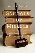 Schools for Misrule : Legal Academia and an Overlawyered America