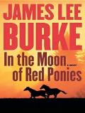 In The Moon Of Red Ponies A Billy Bob Holland Novel