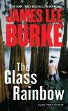 The Glass Rainbow (Dave Robicheaux Novel)