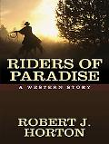 Riders of Paradise A Western Story