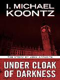Under Cloak of Darkness The Story of John Apparite
