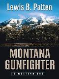 Montana Gunfighter: A Western Duo