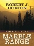Marble Range : A Western Story