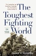 Toughest Fighting in the World : The Australian and American Campaign for New Guinea in Worl...