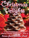 Christmas Delights Cookbook: A Collection of Christmas Recipes (Cookbook Delights)
