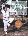 Natural Healing With Qigong Therapeutic Qigong