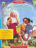 Taking Godly Care of My Money - Carson-Dellosa Publishing Company - Paperback - Grades 2-5