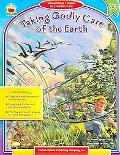 Taking Godly Care of the Earth - Carson-Dellosa Publishing Company - Paperback - Grades 2-5
