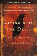 Living With The Devil A Mediation on Good and Evil