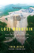Lost Mountain A Year in the Vanishing Wilderness  Radical Strip Mining and the Devastation o...