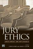 Jury Ethics Juror Conduct And Jury Dynamics
