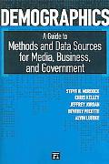 Demographics A Guide to Methods And Data Sources for Media, Business, And Government