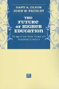 Future of Higher Education : Perspectives from America's Academic Leaders