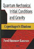 Quantum Mechanical Initial Conditions And Gravity Copenhagen's Illusions
