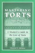 Mastering Torts A Student's Guide to The Law of Torts