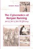 Cybernetics Of Kenyan Running Hurry, Hurry Has No Blessing